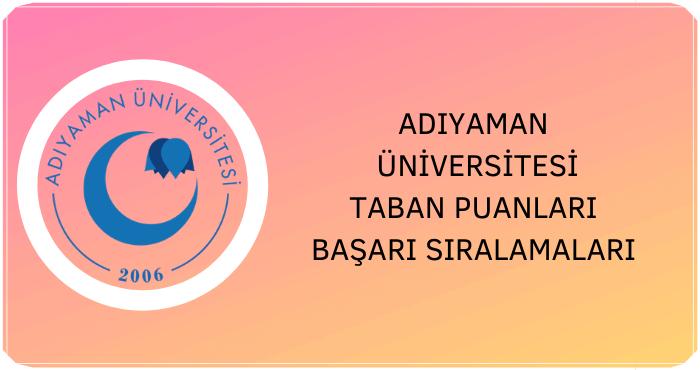 Adıyaman Üniversitesi Taban Puanları