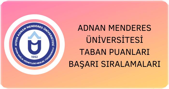 Adnan Menderes Üniversitesi Taban Puanları