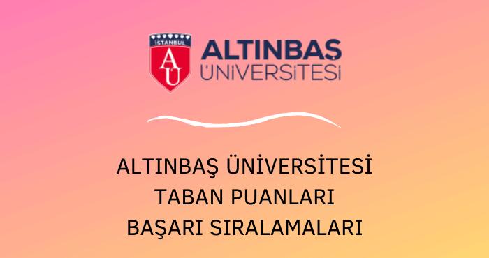 Altınbaş Üniversitesi Taban Puanları