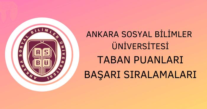 Ankara Sosyal Bilimler Üniversitesi Taban Puanları
