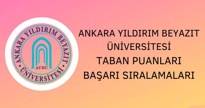 Ankara Yıldırım Beyazıt Üniversitesi Taban Puanları