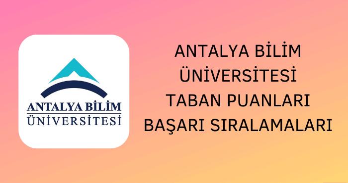 Antalya Bilim Üniversitesi Taban Puanları