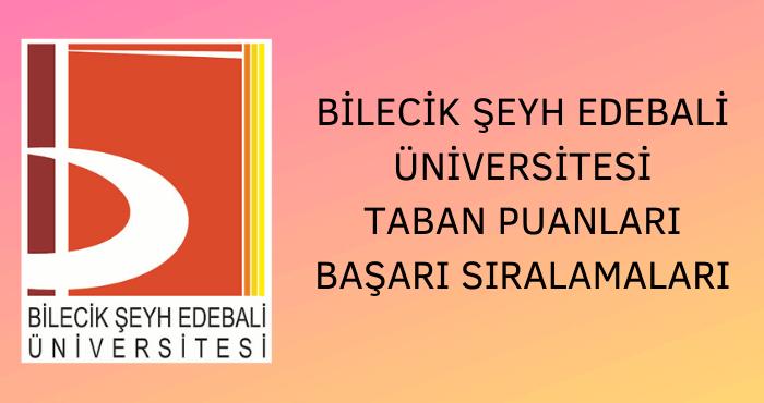 Bilecik Şeyh Edebali Üniversitesi Taban Puanları