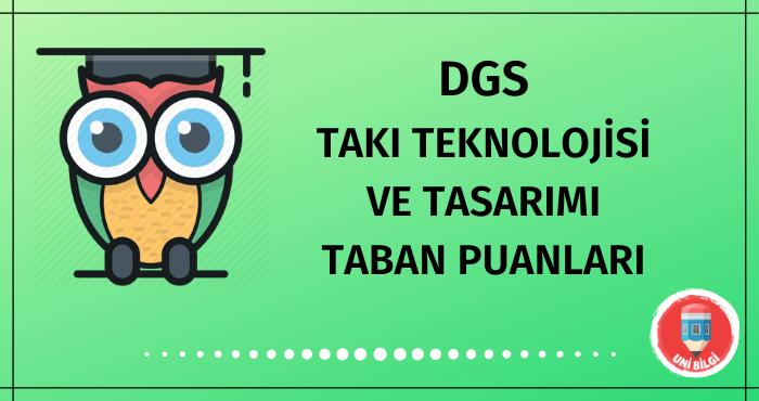 DGS Takı Teknolojisi ve Tasarımı Taban Puanları