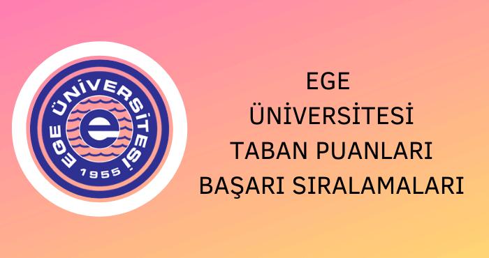 Ege Üniversitesi Taban Puanları