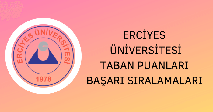 Erciyes Üniversitesi Taban Puanları