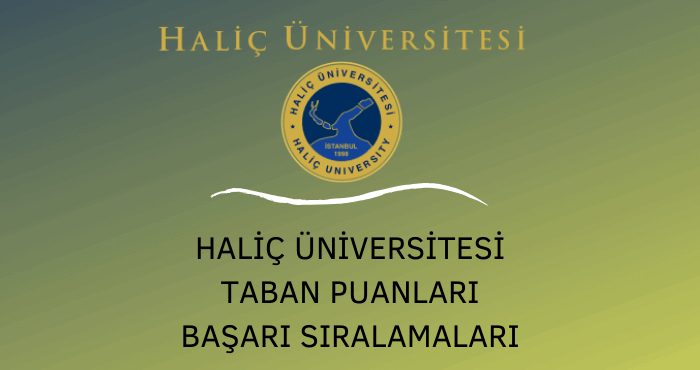 Haliç Üniversitesi Taban Puanları