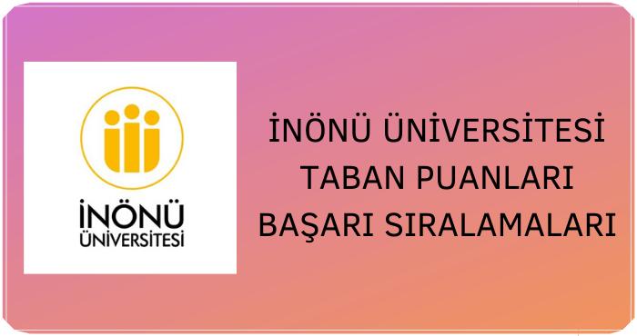 İnönü Üniversitesi Taban Puanları