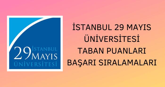 İstanbul 29 Mayıs Üniversitesi Taban Puanları