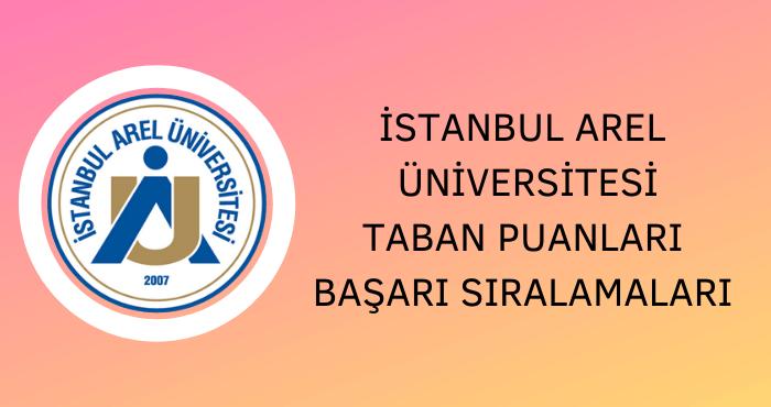 İstanbul Arel Üniversitesi Taban Puanları