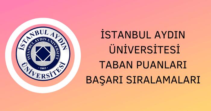 İstanbul Aydın Üniversitesi Taban Puanları