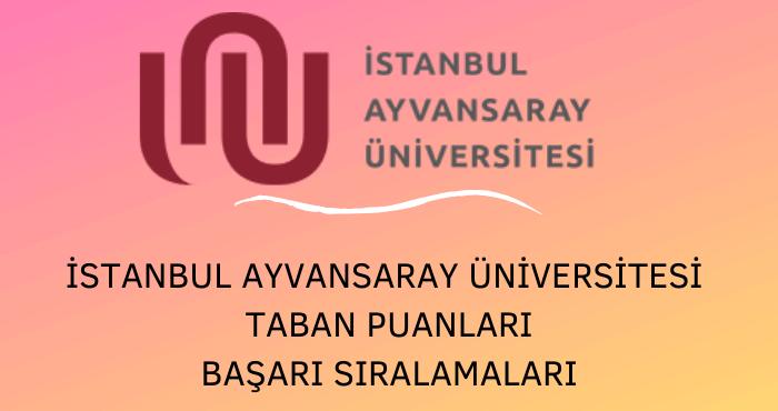 İstanbul Ayvansaray Üniversitesi Taban Puanları