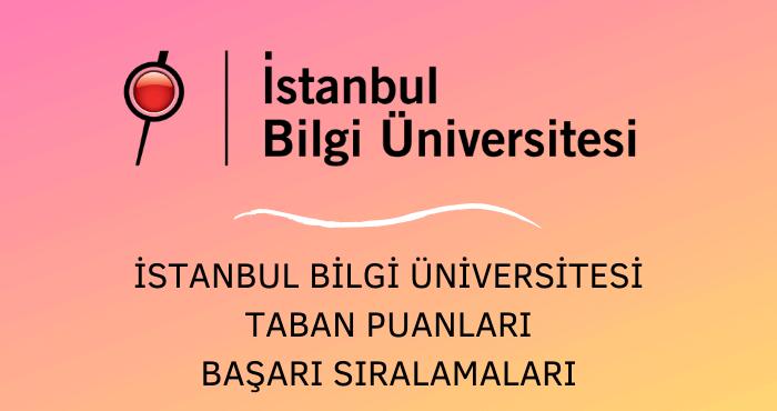 İstanbul Bilgi Üniversitesi Taban Puanları