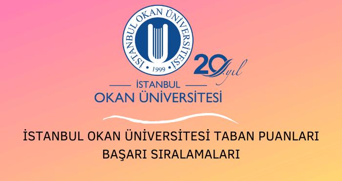 İstanbul Okan Üniversitesi Taban Puanları