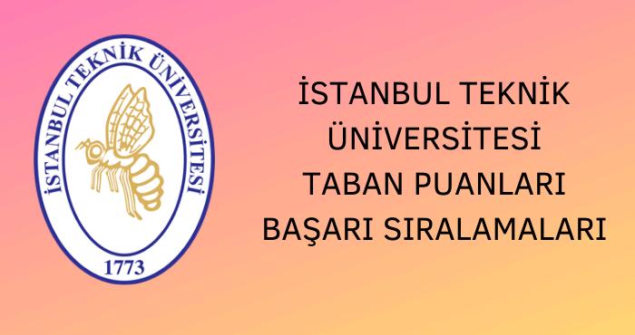 İstanbul Teknik Üniversitesi Taban Puanları