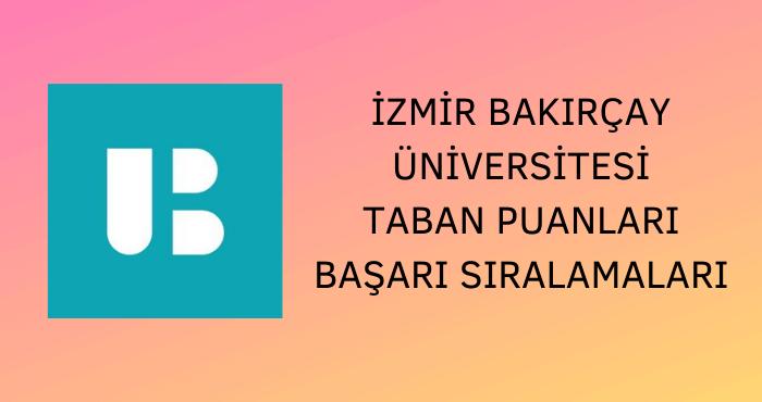 İzmir Bakırçay Üniversitesi Taban Puanları
