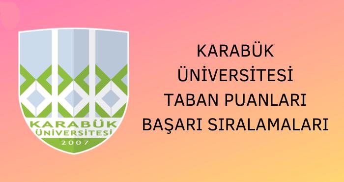 Karabük Üniversitesi 2020 Taban Puanları