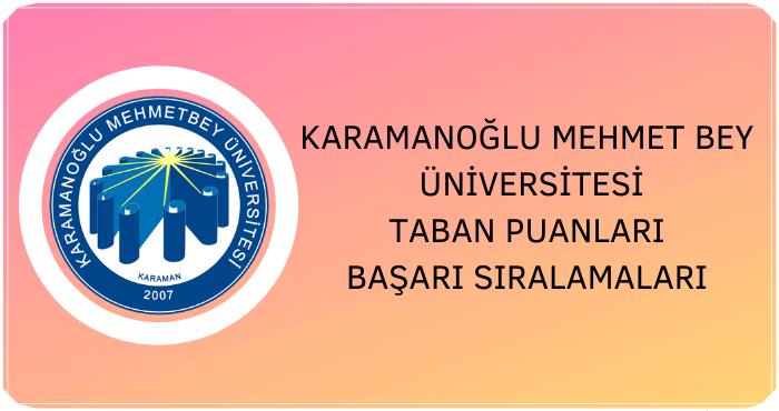 Karamanoğlu Mehmet Bey Üniversitesi Taban Puanları