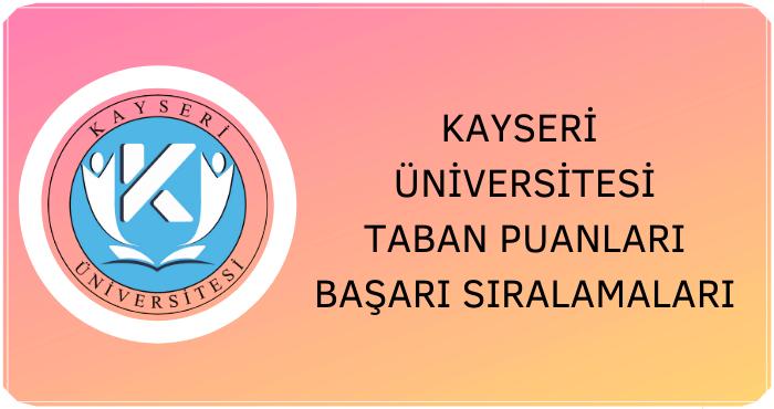 Kayseri Üniversitesi 2020 Taban Puanları