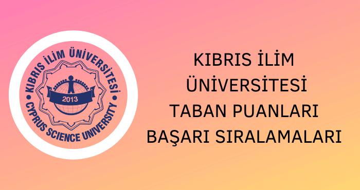 Kıbrıs İlim Üniversitesi Taban Puanları