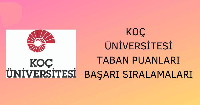 Koç Üniversitesi Taban Puanları