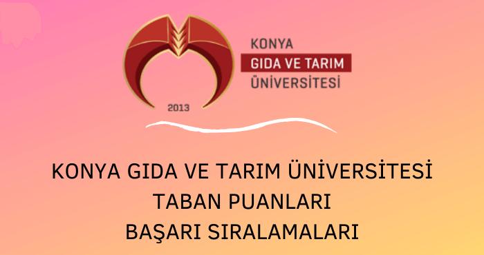 Konya Gıda ve Tarım Üniversitesi Taban Puanları