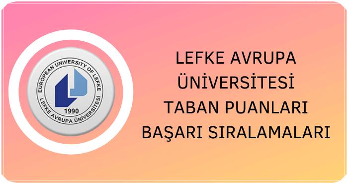 Lefke Avrupa Üniversitesi Taban Puanları