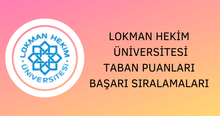 Lokman Hekim Üniversitesi Taban Puanları