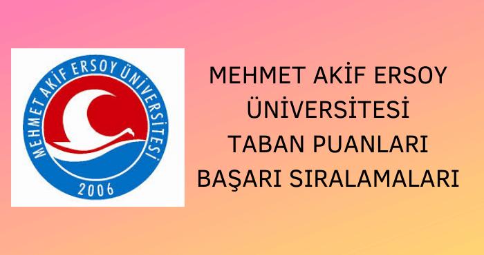Mehmet Akif Ersoy Üniversitesi Taban Puanları