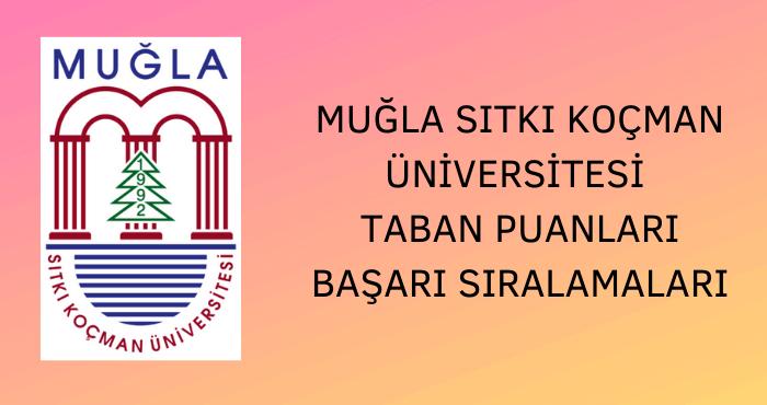 Muğla Sıtkı Koçman Üniversitesi Taban Puanları