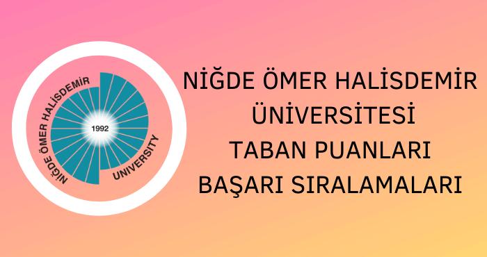 Niğde Ömer Halisdemir Üniversitesi Taban Puanları