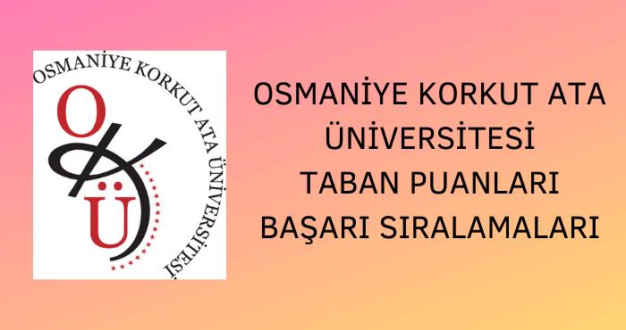 Osmaniye Korkut Ata Üniversitesi Taban Puanları