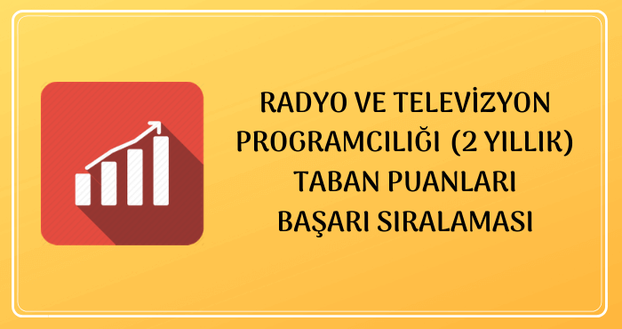 Radyo ve Televizyon Programcılığı Taban Puanları