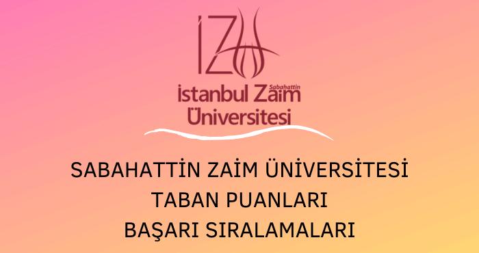 İstanbul Sabahattin Zaim Üniversitesi Taban Puanları