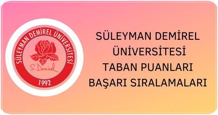 Süleyman Demirel Üniversitesi Taban Puanları