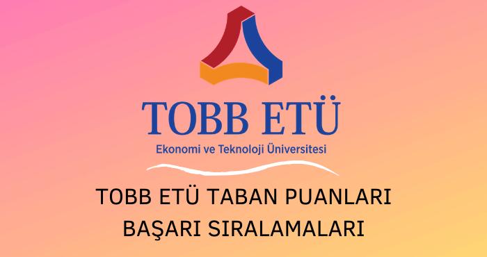 TOBB Ekonomi ve Teknoloji Üniversitesi Taban Puanları