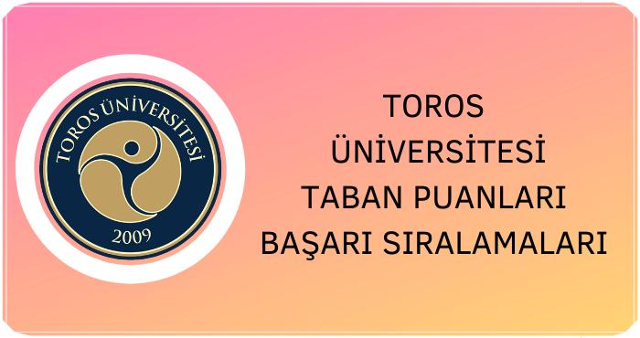 Toros Üniversitesi Taban Puanları