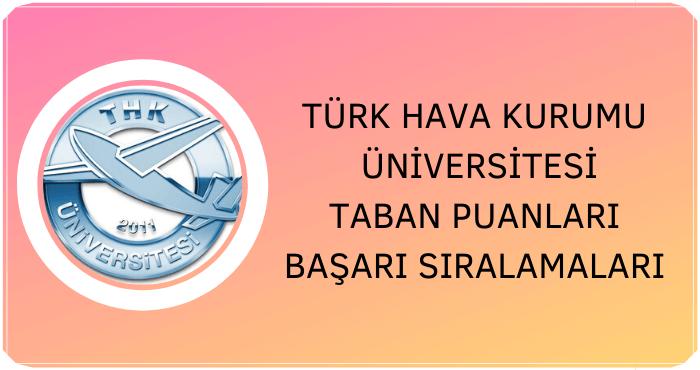 Türk Hava Kurumu Üniversitesi Taban Puanları