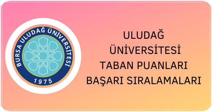 Uludağ Üniversitesi Taban Puanları