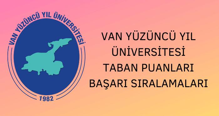 Van Yüzüncü Yıl Üniversitesi Taban Puanları