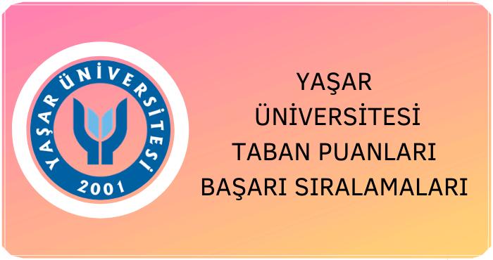 Yaşar Üniversitesi Taban Puanları