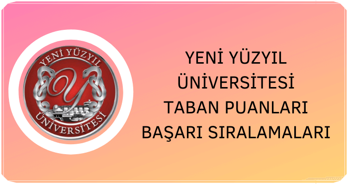 İstanbul Yeni Yüzyıl Üniversitesi 2020 Taban Puanları