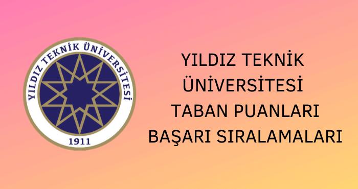 Yıldız Teknik Üniversitesi Taban Puanları
