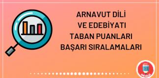 Arnavut Dili ve Edebiyatı Taban Puanları 2020