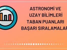 Astronomi ve Uzay Bilimleri Taban Puanları 2020