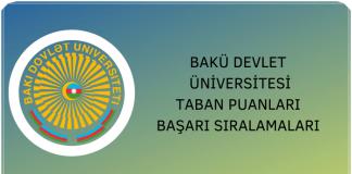 Bakü Devlet Üniversitesi 2020 Taban Puanları