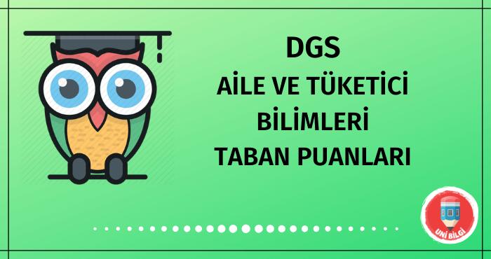 DGS Aile ve Tüketici Bilimleri Taban Puanları