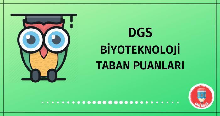 DGS Biyoteknoloji Taban Puanları