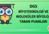 DGS Biyoteknoloji ve Moleküler Biyoloji Taban Puanları 2020