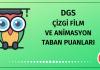 DGS Çizgi Film ve Animasyon Taban Puanları 2020